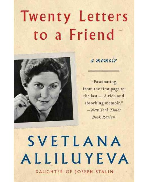 Twenty Letters to a Friend (Reprint) (Paperback) (Svetlana Alliluyeva) - image 1 of 1
