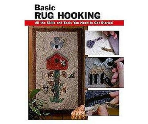 Basic Rug Hooking : All the Skills and Tools You Need to Get Started (Paperback) - image 1 of 1