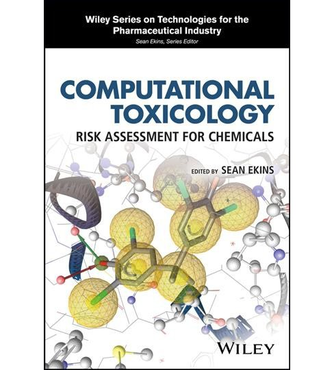 Computational Toxicology : Risk Assessment for Chemicals -  by Sean Ekins (Hardcover) - image 1 of 1