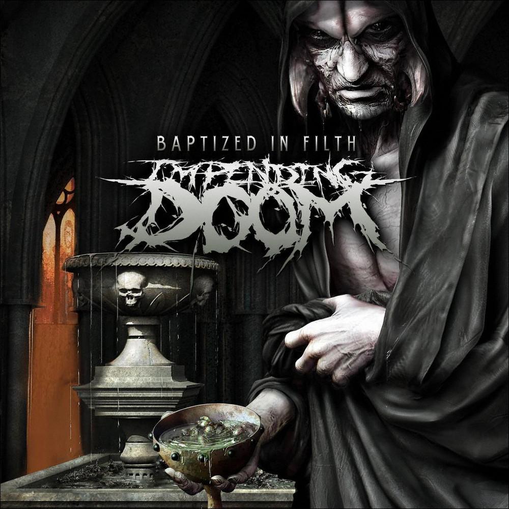 Impending doom - Baptized in filth (CD)