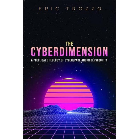 The Cyberdimension - by  Eric Trozzo (Paperback) - image 1 of 1