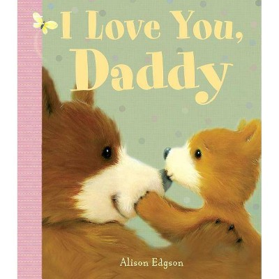 I Love You, Daddy - (Board_book)