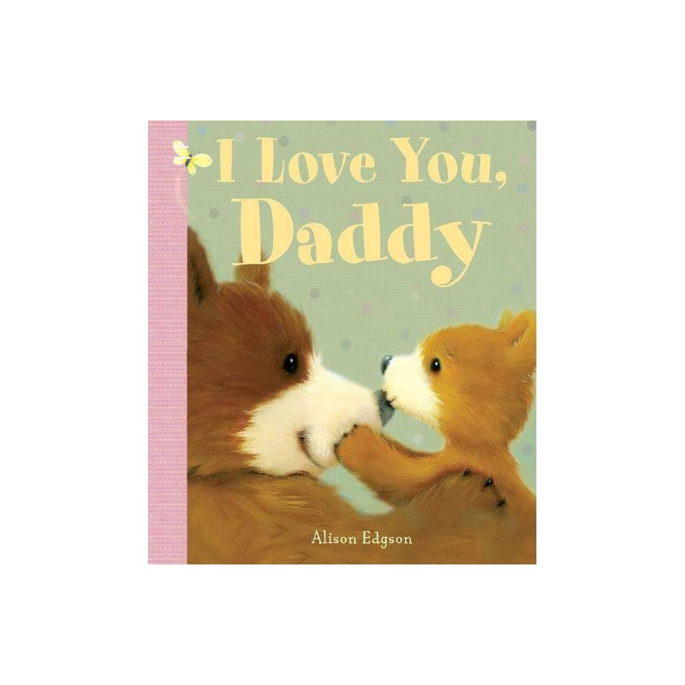 I Love You Daddy Board Book