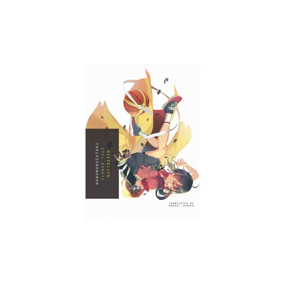 Hanamonogatari : Flower Tale - by Nisioisin (Paperback)