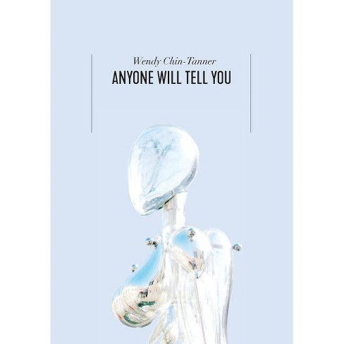 Anyone Will Tell You - by  Wendy Chin-Tanner (Paperback) - image 1 of 1