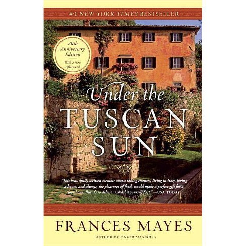 Under the Tuscan Sun - by  Frances Mayes (Paperback) - image 1 of 1