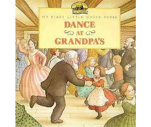 Dance at Grandpa's (Reprint) (Paperback) (Laura Ingalls Wilder) - image 1 of 1