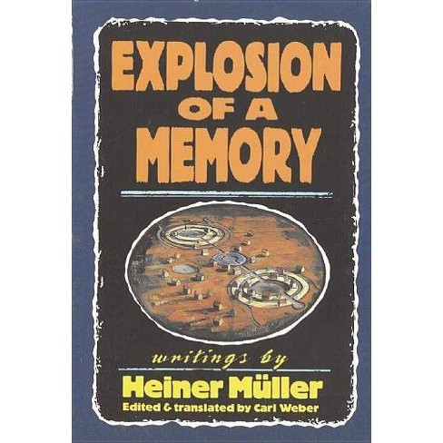 Explosion of a Memory - (Paj Publications) by  Heiner Muller (Hardcover) - image 1 of 1