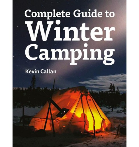 Complete Guide to Winter Camping (Paperback) (Kevin Callan) - image 1 of 1