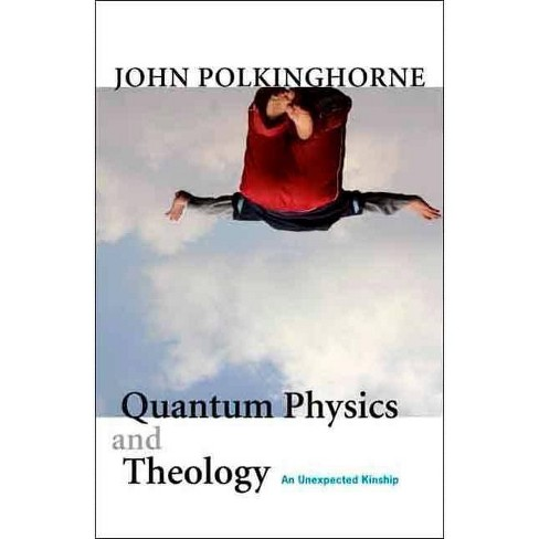 Quantum Physics and Theology - by  John Polkinghorne (Paperback) - image 1 of 1