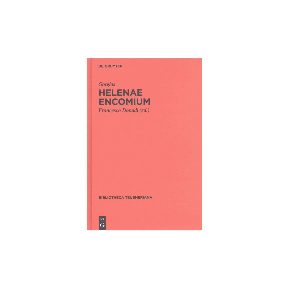Helenae Encomium (Bilingual) (Hardcover) (Gorgias)