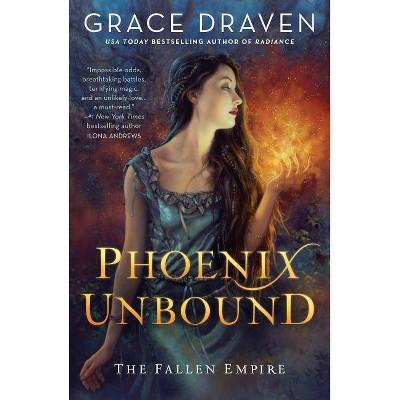 Phoenix Unbound - (Fallen Empire) by  Grace Draven (Paperback)