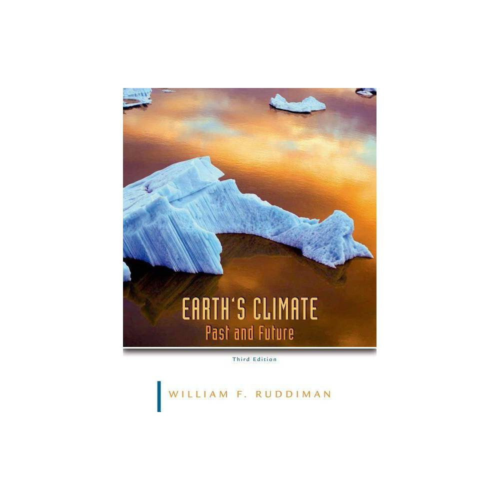 Earth's Climate - 3 Edition by William F Ruddiman (Paperback)