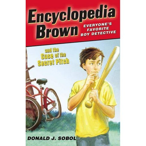 Encyclopedia Brown and the Case of the Secret Pitch - by  Donald J Sobol (Paperback) - image 1 of 1