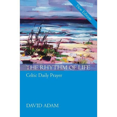 Rhythm of Life, the - Gift Edition - by  David Adam (Hardcover)