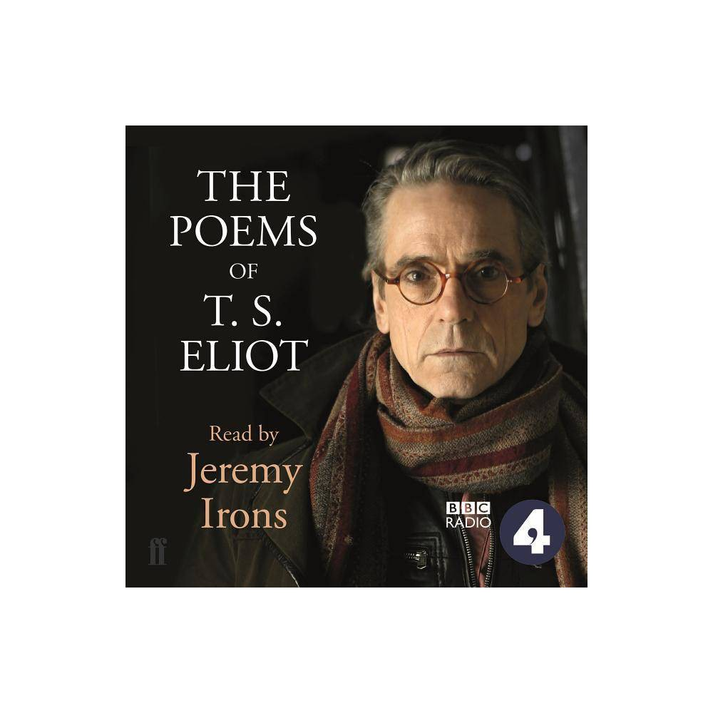 The Poems of T.S. Eliot Read by Jeremy Irons - by T S Eliot (AudioCD) Jeremy Irons is doing a special event at 92nd Street Y to celebrate 75th anniversary of the publication of the  Four Quartets.  Originally broadcast on Bbc Radio 4, Jeremy Irons' perceptive reading illuminates the poetry of T. S. Eliot in all its complexity. Major poems range from  The Love Song of J. Alfred Prufrock,  through the post-war desolation of  The Waste Land  and the spiritual struggle of  Ash-Wednesday,  to the enduring charm of  Old Possum's Book of Practical Cats.  The Spectator praised Jeremy Irons's interpretation as 'so accessible, reading Eliot as if finding his words for the first time, grappling with them, relishing them, using them to express feelings that we all share as we struggle to accept, to recognize or relinquish'. Dame Eileen Atkins also appears alongside Jeremy Irons in the reading of  The Waste Land.