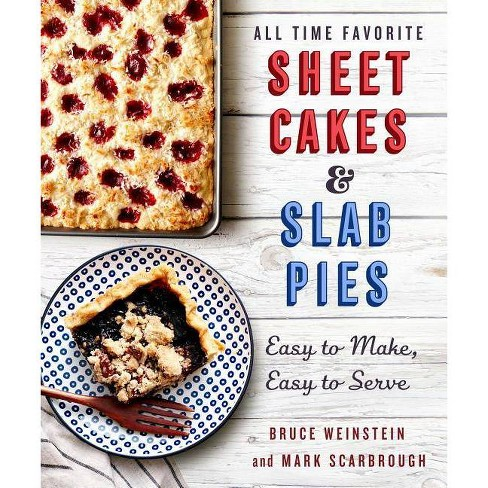 All-Time Favorite Sheet Cakes & Slab Pies - by  Bruce Weinstein & Mark Scarbrough (Paperback) - image 1 of 1