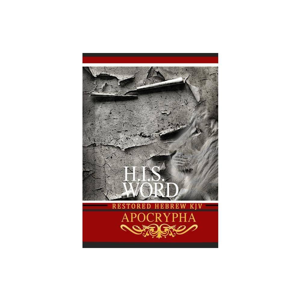 H I S Word Restored Hebrew Kjv Apocrypha By Jediyah Melek Paperback