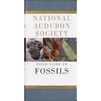 National Audubon Society Field Guide to Fossils - (National Audubon Society Field Guides (Hardcover)) by  Ida Thompson (Paperback)
