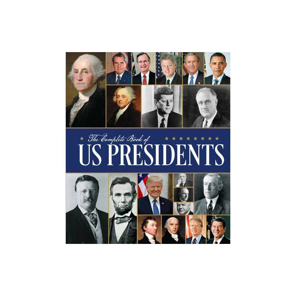 The Complete Book of Us Presidents: Third Edition - by Bill Yenne (Hardcover) was $19.99 now $11.99 (40.0% off)