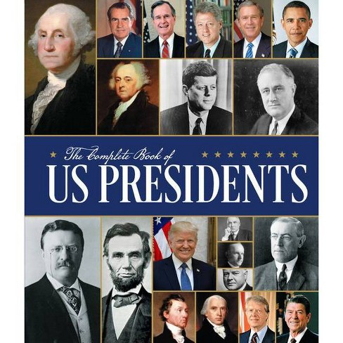 The Complete Book of Us Presidents: Third Edition - by  Bill Yenne (Hardcover) - image 1 of 1