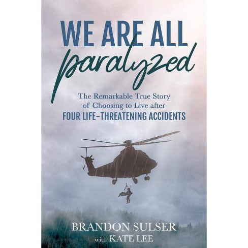 We Are All Paralyzed - by  Brandon Sulser (Paperback) - image 1 of 1