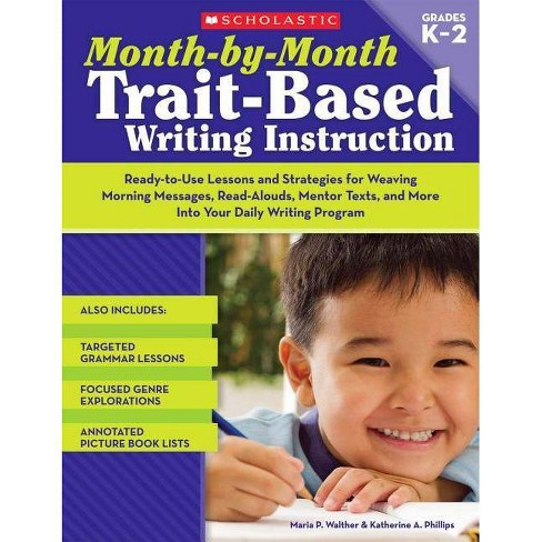 Month-By-Month Trait-Based Writing Instruction - (Month-By-Month (Scholastic)) (Paperback) - image 1 of 1