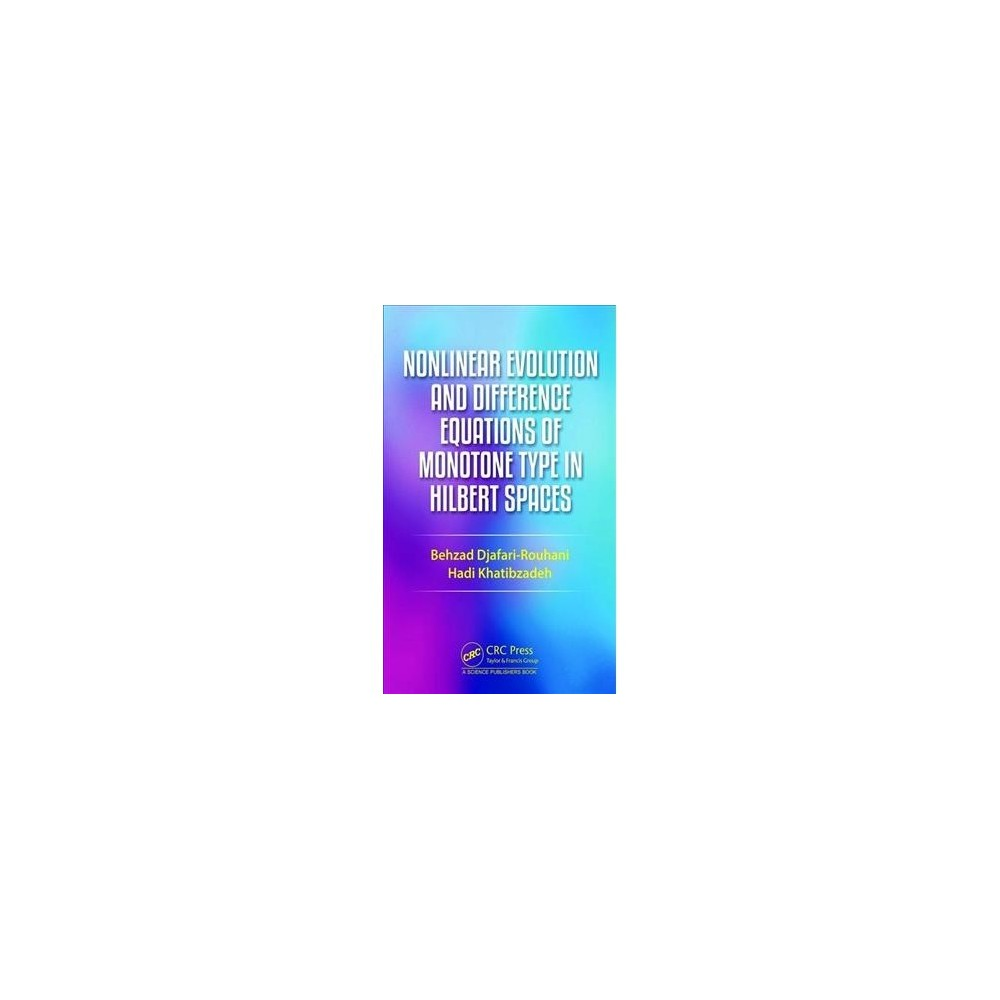 Nonlinear Evolution and Difference Equations of Monotone Type in Hilbert Spaces - (Hardcover)