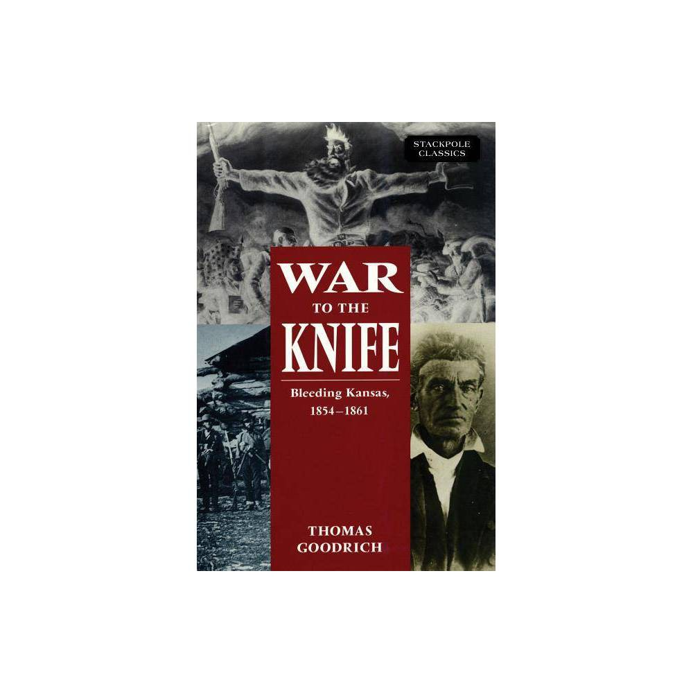 War To The Knife Stackpole Classics By Thomas Goodrich Paperback