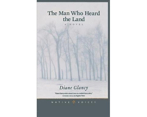 Man Who Heard the Land -  (Native Voices) by Diane Glancy (Paperback) - image 1 of 1