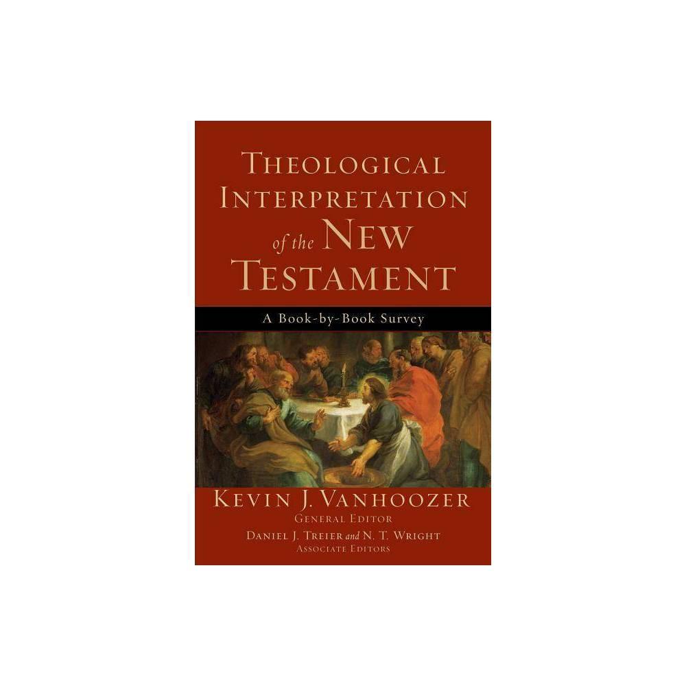 Theological Interpretation Of The New Testament By Kevin J Vanhoozer Paperback