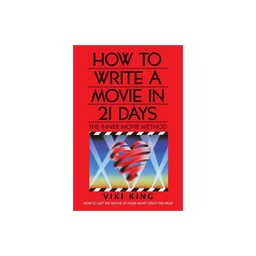 How To Write A Movie In 21 Days Revised Edition By Viki King Paperback
