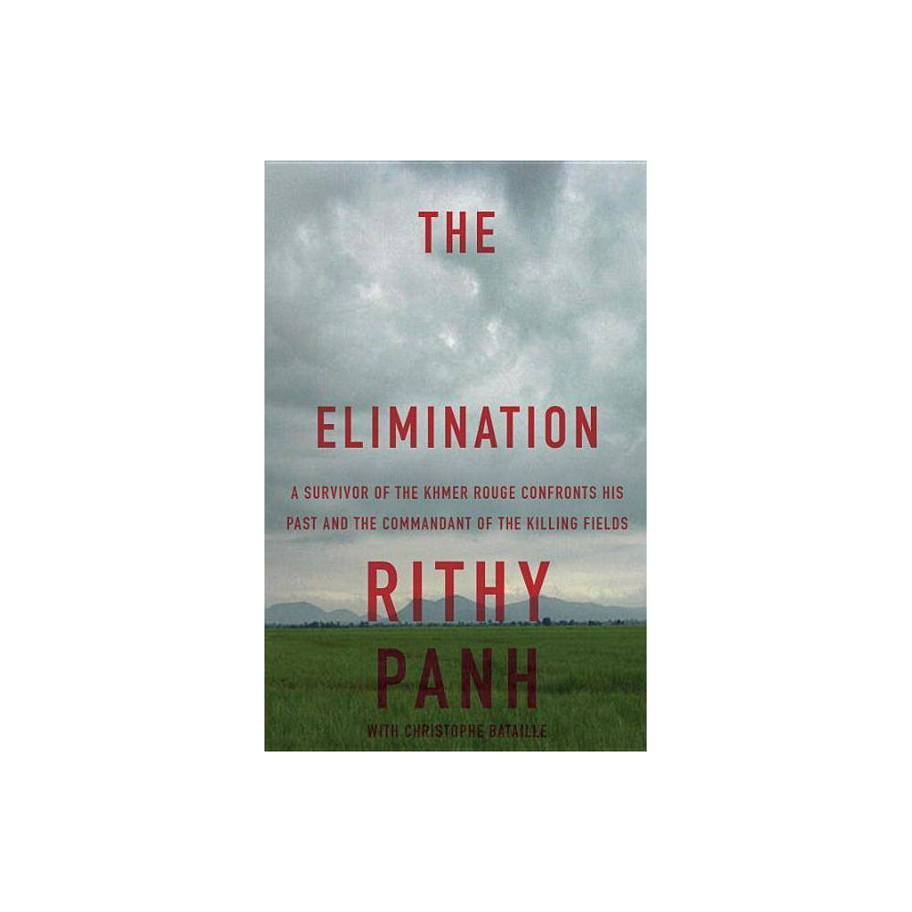 The Elimination By Rithy Panh Christophe Bataille Paperback
