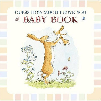 Baby Book Based on Guess How Much I Love You - by Sam McBratney (Hardcover)