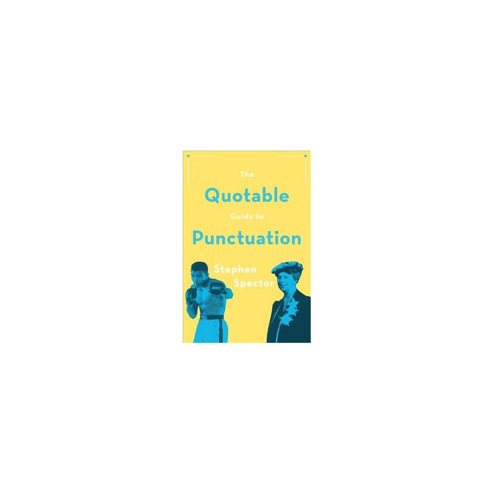 Quotable Guide to Punctuation (Paperback) (Stephen Spector)