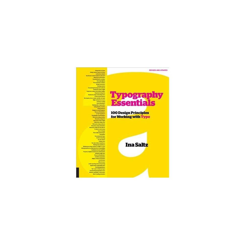 Typography Essentials : 100 Design Principles for Working With Type - Rev Upd by Ina Saltz (Paperback)