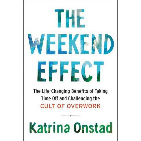 The Weekend Effect - by  Katrina Onstad (Hardcover) - image 1 of 1