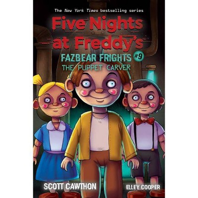 The Puppet Carver (Five Nights at Freddy's: Fazbear Frights #9), 9 - by Scott Cawthon & Elley Cooper (Paperback)