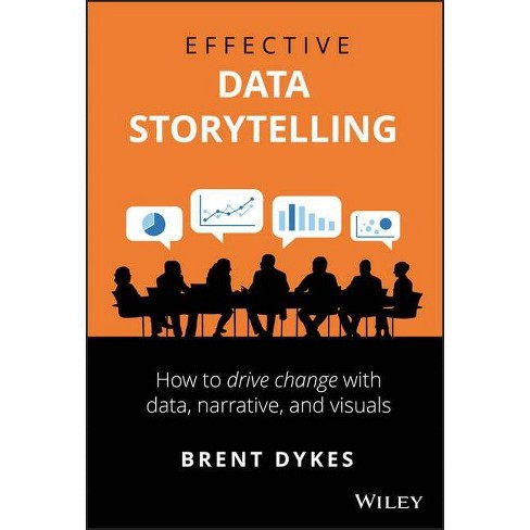 Effective Data Storytelling - by  Brent Dykes (Hardcover) - image 1 of 1