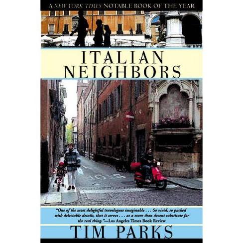 Italian Neighbors - by  Tim Parks (Paperback) - image 1 of 1