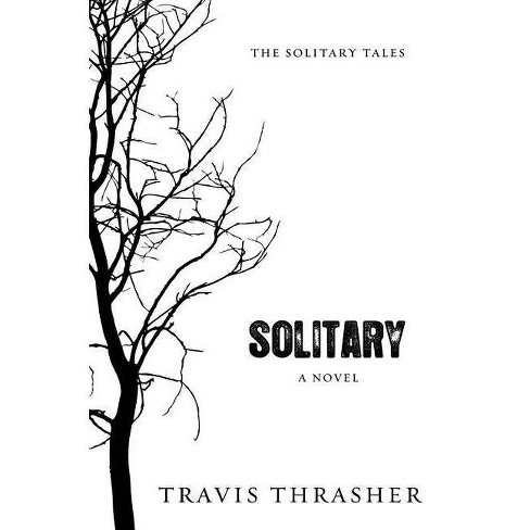 Solitary - (Solitary Tales) by  Travis Thrasher (Paperback) - image 1 of 1