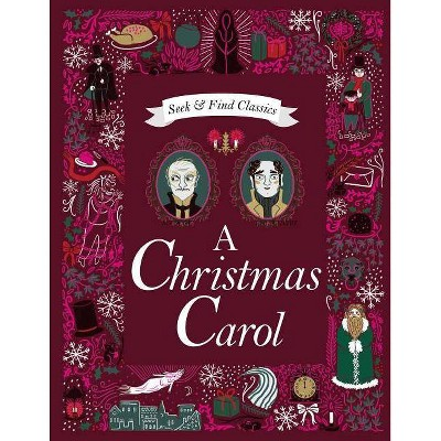 A Christmas Carol - (Seek and Find Classics) Abridged by  Sarah Powell (Hardcover)