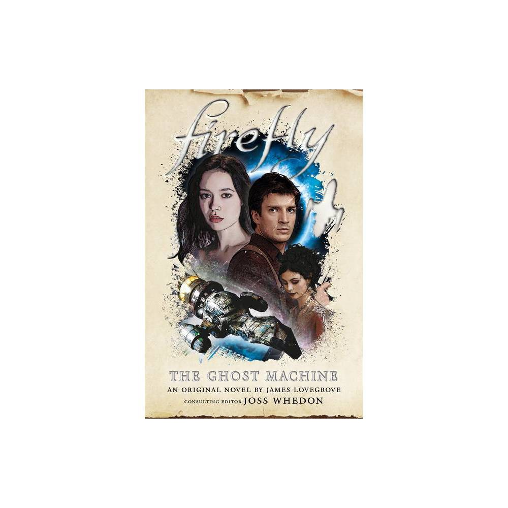 Firefly The Ghost Machine By James Lovegrove Paperback