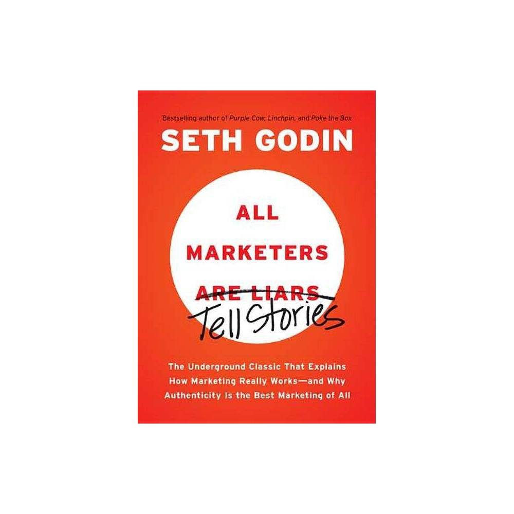 All Marketers Are Liars By Seth Godin Paperback