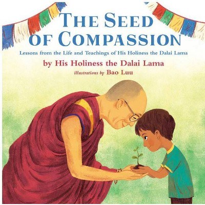 The Seed of Compassion - by Dalai Lama (Hardcover)