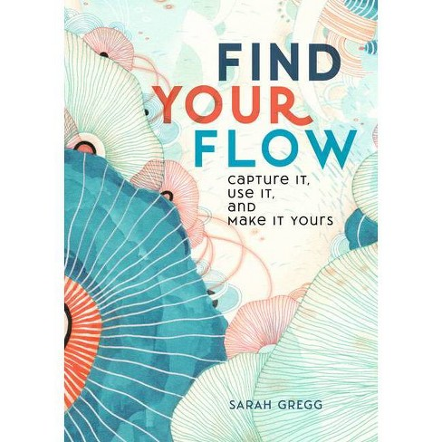 Find Your Flow - (Live Well) by  Sarah Gregg (Hardcover) - image 1 of 1