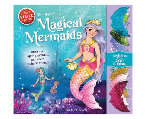 Marvelous Book of Magical Mermaids : Dress Up Paper Mermaids and Their Seahorse Friends (Hardcover) (Eva - image 1 of 1