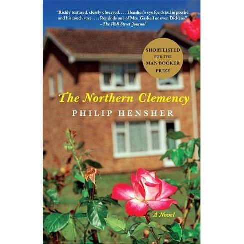 The Northern Clemency - by  Philip Hensher (Paperback) - image 1 of 1