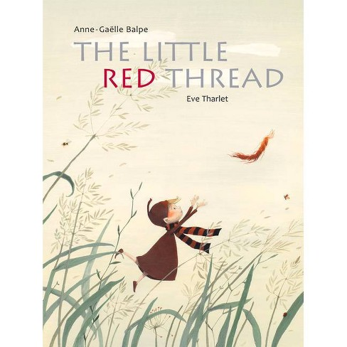 The Little Red Thread - by  Anne-Gaëlle Balpe (Hardcover) - image 1 of 1