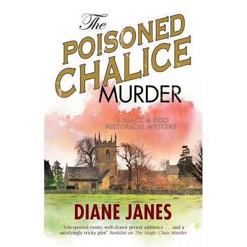 The Poisoned Chalice Murder - (Black and Dod Mystery) by  Diane Janes (Paperback) - image 1 of 1